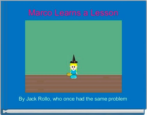 Marco Learns a Lesson