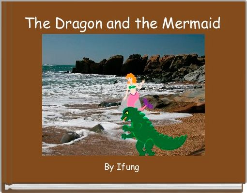 The Dragon and the Mermaid