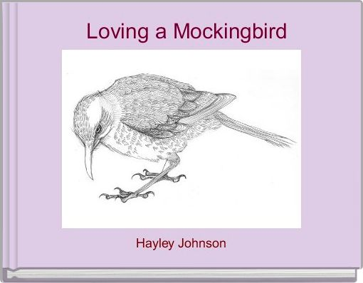 Loving a Mockingbird