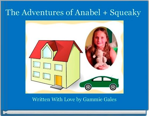 The Adventures of Anabel + Squeaky