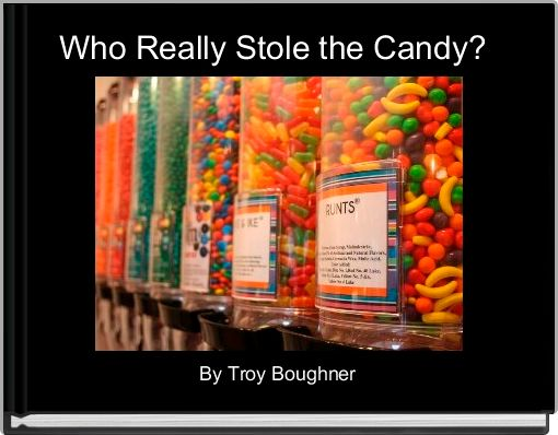Who Really Stole the Candy?