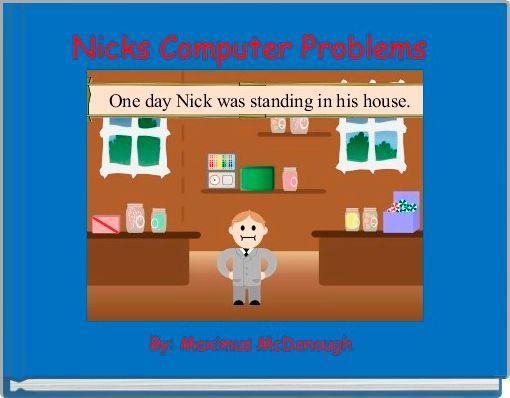 Nicks Computer Problems