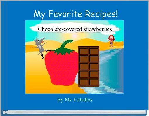 My Favorite Recipes!