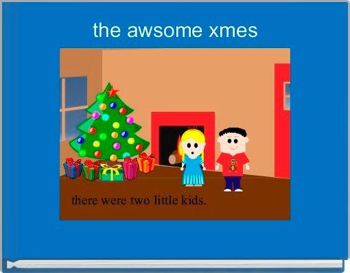 the awsome xmes