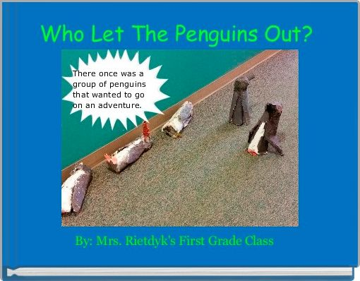 Who Let The Penguins Out?