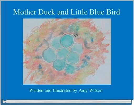 Mother Duck and Little Blue Bird