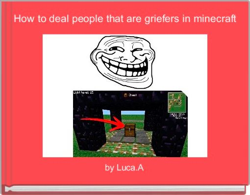 How to deal people that are griefers in minecraft