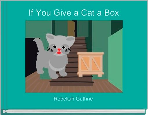 If You Give a Cat a Box