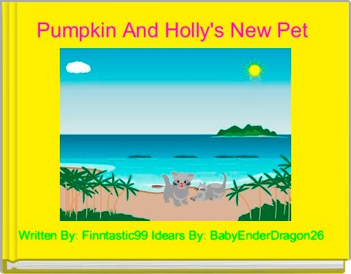 Pumpkin And Holly's New Pet