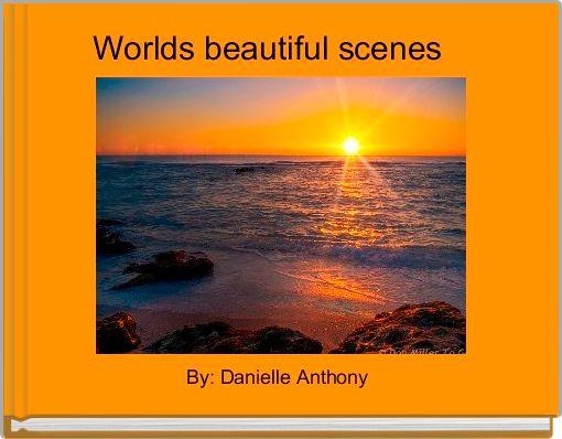 Worlds beautiful scenes