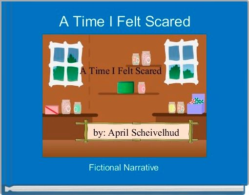 A Time I Felt Scared