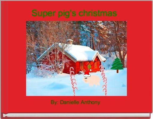 Super pig's christmas
