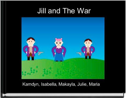 Jill and The War
