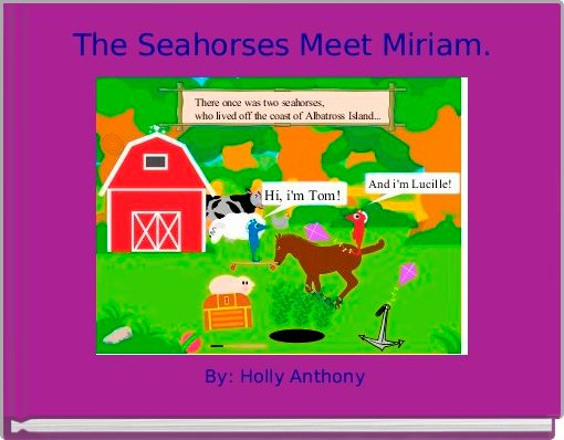 The Seahorses Meet Miriam.