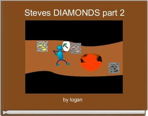 Steves DIAMONDS part 2