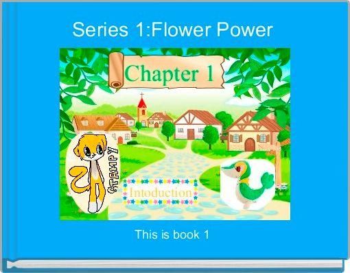 Series 1:Flower Power