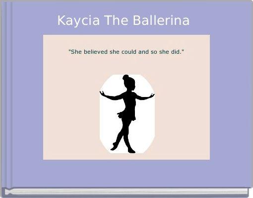 Kaycia The Ballerina