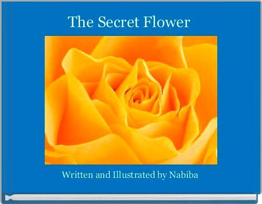 The Secret Flower
