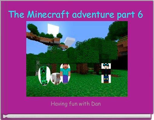 The Minecraft adventure part 6