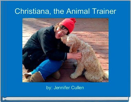 Christiana, the Animal Trainer