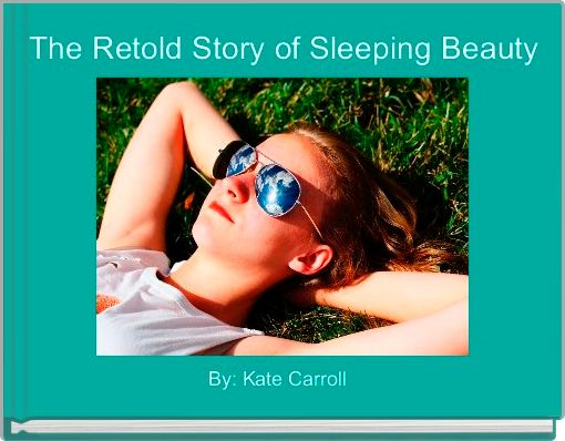 The Retold Story of Sleeping Beauty