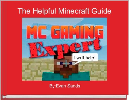 The Helpful Minecraft Guide