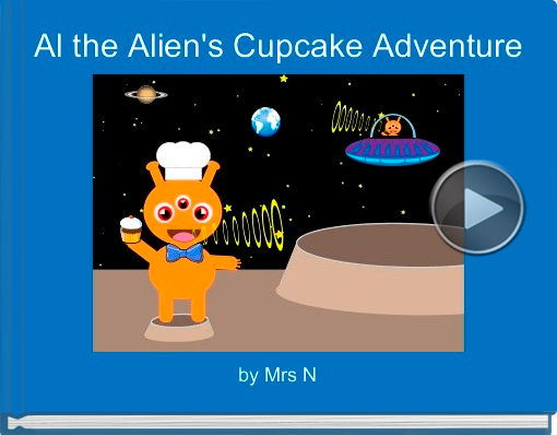 Book titled 'Al the Alien's Cupcake Adventure'