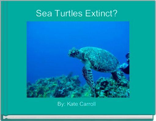 Sea Turtles Extinct?