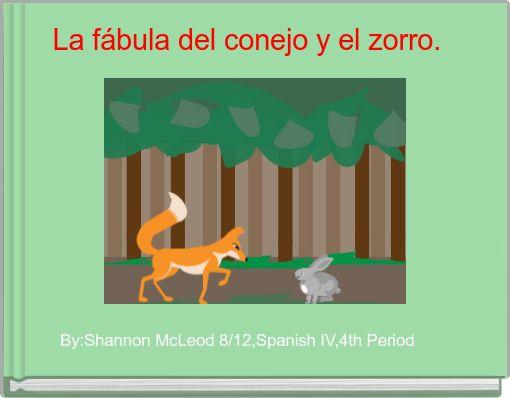 La fábula del conejo y el zorro.