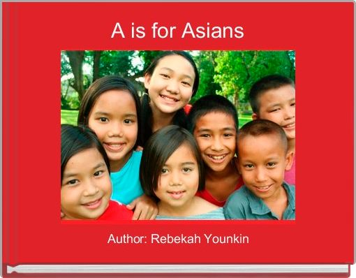 A is for Asians