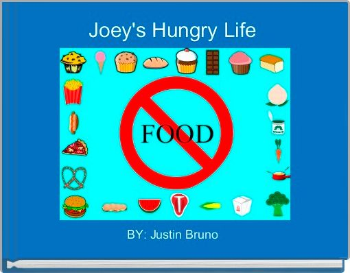 Joey's Hungry Life