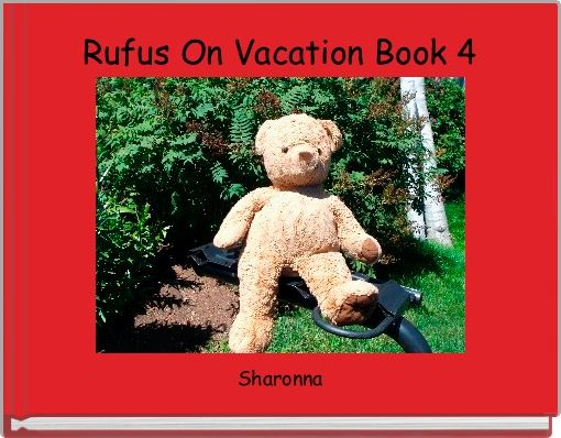 Rufus On Vacation Book 4