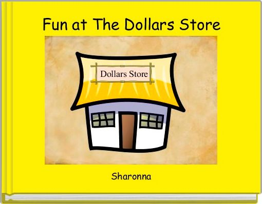 Fun at The Dollars Store