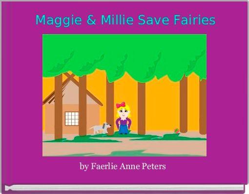 Maggie & Millie Save Fairies