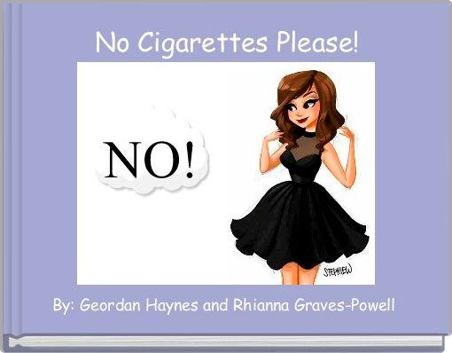 No Cigarettes Please!