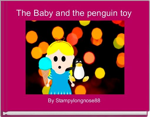 The Baby and the penguin toy