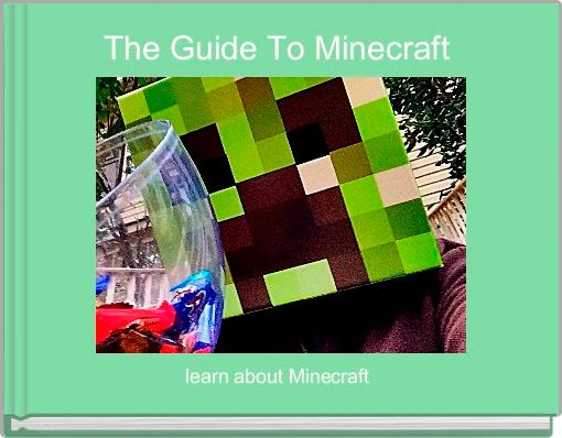 The Guide To Minecraft