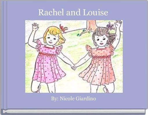 Rachel and Louise