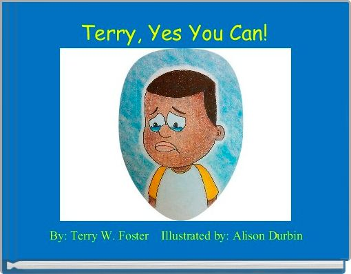 Terry, Yes You Can!