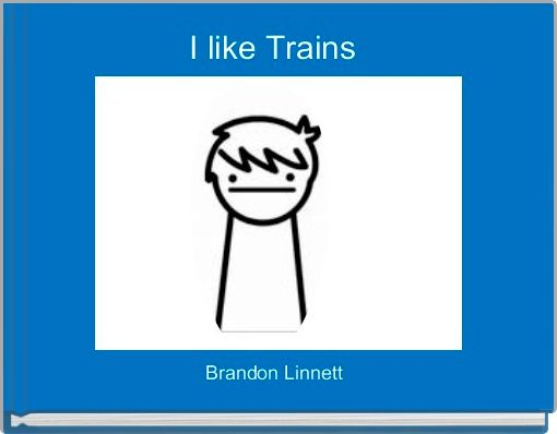 I like Trains