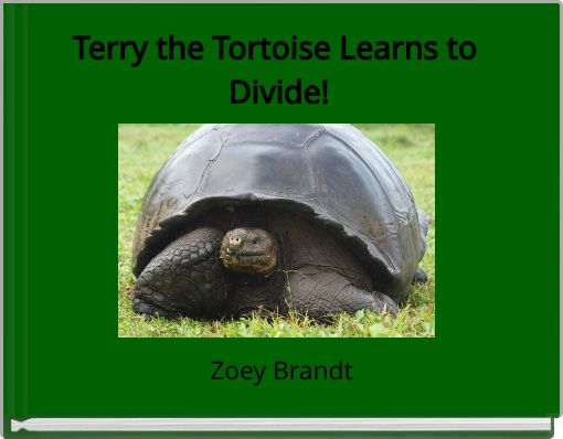 Terry the Tortoise Learns to Divide!