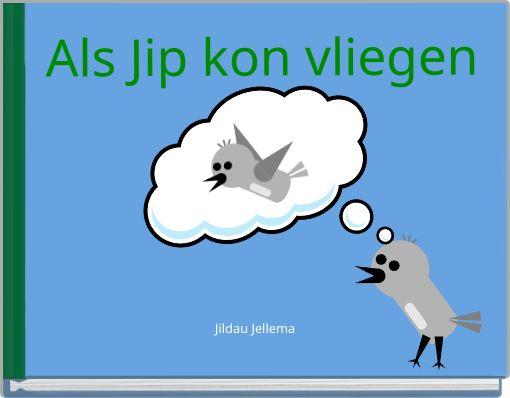 Als Jip kon vliegen