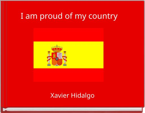 i am proud of my country essay For la, i am writing an essay about why i am proud of my country , can somebody help me with a attention getter thanks.