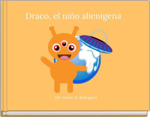 Draco, el niño alienígena
