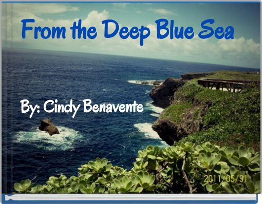 From the Deep Blue Sea