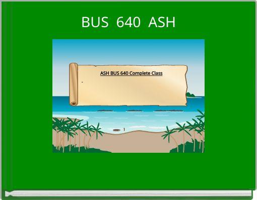 BUS 640   ASH