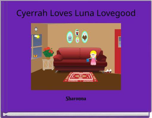 Cyerrah Loves Luna Lovegood