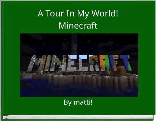 A Tour In My World!Minecraft