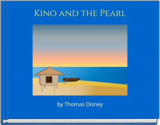 a question on the pearls parable a story of kino The story is a retelling of a mexican  (1902-1968) is an alternate version of the traditional story here, the fateful account of kino,  looking for pearls.