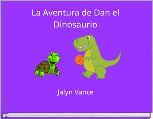 La Aventura de Dan el Dinosaurio